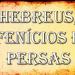 Primeiras Civilizações: Fenícios, Persas e Hebreus