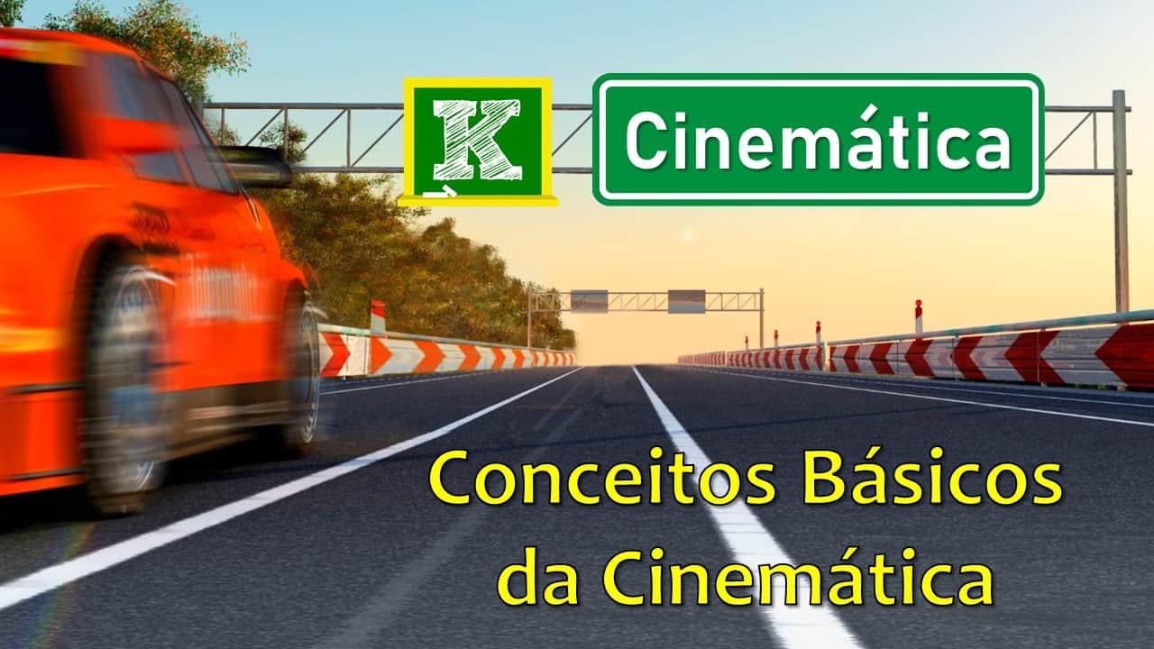 Cinemática: conceitos básicos